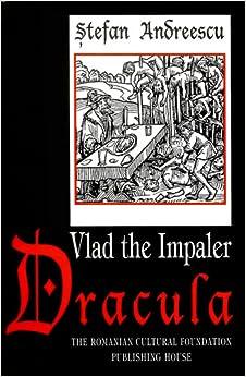Vlad the Impaler: Dracula: Stefan Andreescu, Ioana Voia: 9789735771973