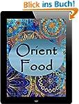 Orient Food: 130 orientalische K�stli...