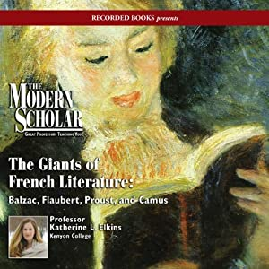 The Modern Scholar: Giants of French Literature Vortrag