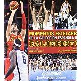 Momentos estelares de la selección española de baloncesto. (General)
