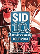 SID 10th Anniversary TOUR 2013 ~ʡ�� ������ƻ���͸�� ����~ [DVD](����ȯ�䡡ͽ���)
