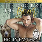 The Badge and the Bear | Holly Eastman