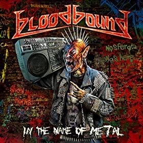 Bloodbound - In The Name of Metal, available on Amazon.com