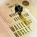 And Sometimes I Wonder About You: A Leonid McGill Mystery Audiobook by Walter Mosley Narrated by Prentice Onayemi