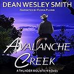 Avalanche Creek: Thunder Mountain, Book 3 | Dean Wesley Smith