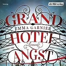 Grandhotel Angst Hörbuch von Emma Garnier Gesprochen von: Julia Nachtmann