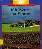 If It Weren't for Farmers (Rookie Read-About Science) (0516060090) by Fowler, Allan