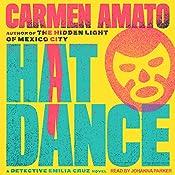 Hat Dance: Detective Emilia Cruz Mysteries Series, Book 2 | Carmen Amato