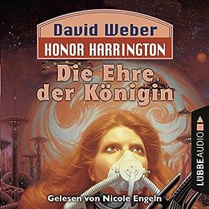 Die Ehre der Königin (Honor Harrington 2) Hörbuch von David Weber Gesprochen von: Nicole Engeln