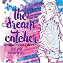 The Dream Catcher Audiobook by Anya Monroe Narrated by Miranda Stewart
