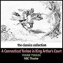 A Connecticut Yankee in King Arthur's Court Radio/TV Program by Mark Twain Narrated by  NBC Theater