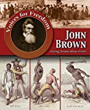 img - for John Brown: Putting Actions Above Words (Voices for Freedom: Abolitionist Heroes (Paperback)) book / textbook / text book