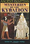 Ancient Egyptian Mysteries of The Kyb...