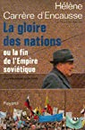 La gloire des nations ou la fin de l'empire sovi�tique par Carr�re d'Encausse