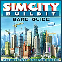 SimCity BuildIt Game Guide (       UNABRIDGED) by HiddenStuff Entertainment Narrated by Steve Ryan