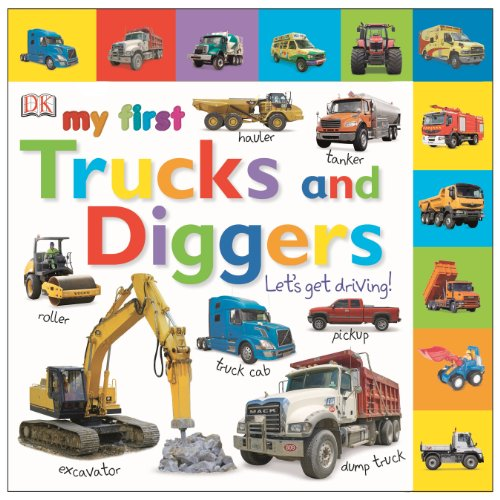 My First Trucks and Diggers: Let's Get Driving! (Tabbed Board Books)