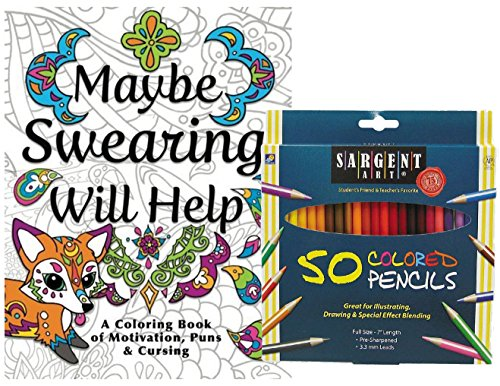 Swear Word Adult Coloring Book Maybe Swearing Will Help, Book of Motivation, Puns & Cursing, Sargent Art Colored Pencils, Set of 50 - Gift Set, Color and Laugh Your Way to Less Stress! - Nyx Spectrum