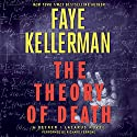 The Theory of Death: A Decker/Lazarus Novel (       UNABRIDGED) by Faye Kellerman Narrated by Richard Ferrone