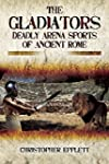 The Gladiators: Deadly Arena Sports o...