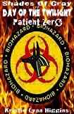 #7 Shades of Gray: Day of the Twilight: Patient Zero (SOG- Science Fiction Action Adventure Mystery Serial Series) (English Edition)