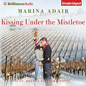 Kissing Under the Mistletoe: A St. Helena Vineyard Novel, Book 1 | [Marina Adair]