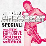 Nigeria Afrobeat Special: the New Explosive Sound in 1970's Nigeriaby Various Artists