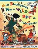 Miss Bindergarten Has a Wild Day in Kindergarten (Miss Bindergarten Books)