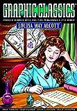 Graphic Classics Volume 18: Louisa May Alcott (Graphic Classics (Graphic Novels))