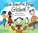 img - for Que Signifie Etre Global? (What Does It Mean To Be...?) (French Edition) book / textbook / text book