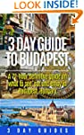 Hungary Travel: 3 Day Guide to Budape...