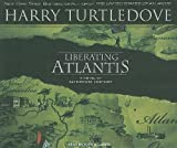 Liberating Atlantis: A Novel of Alternate History