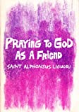 img - for Praying for God As a Friend book / textbook / text book