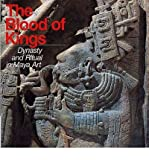 img - for The Blood of Kings: Dynasty and Ritual in Maya Art (Paperback) - Common book / textbook / text book