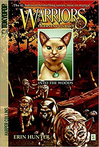 Warriors: Tigerstar and Sasha #1: Into the Woods written by Erin Hunter