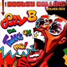 Glory B Da' Funk's on Me!: The Bootsy Collins Anthology
