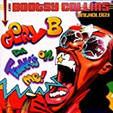 Glory B Da' Funk's on Me! The Bootsy Collins Anthology