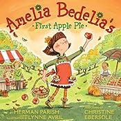Amelia Bedelia's First Apple Pie   Herman Parish