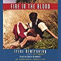 Fire in the Blood Audiobook by Irene Nemirovsky Narrated by Mark Bramhall