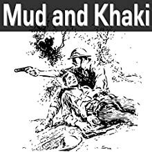 Mud and Khaki (       UNABRIDGED) by Vernon Bartlett Narrated by Felbrigg Napoleon Herriot