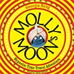Molly Moon's Hypnotic Time-Travel Adventure | Georgia Byng