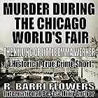 Murder During the Chicago World's Fair: The Killing of Little Emma Werner Hörbuch von R. Barri Flowers Gesprochen von: Norman Gilligan