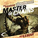 Master of Chains: Forgotten Realms: The Fighters, Book 1 (       UNABRIDGED) by Jess Lebow Narrated by Kevin Kraft