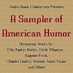 A Sampler of American Humor | Mark Twain,E. P. Butler,W. A. Butler,Edith Wharton
