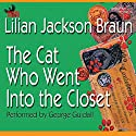 The Cat Who Went into the Closet (       UNABRIDGED) by Lilian Jackson Braun Narrated by George Guidall