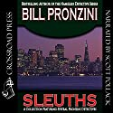 Sleuths (       UNABRIDGED) by Bill Pronzini Narrated by Scott Pollak