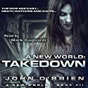 A New World: Takedown, Book 7 Audiobook by John O'Brien Narrated by Mark Gagliardi