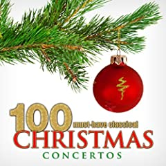 100 Must-Have Classical Christmas Concertos