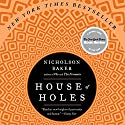 House of Holes Audiobook by Nicholson Baker Narrated by Jeff Woodman