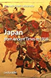 img - for Japan. From Ancient Times to 1918 book / textbook / text book