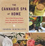The Cannabis Spa at Home: How to Make...